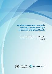 Monitoring progress towards universal health coverage at country and global levels: framework, measures and targets