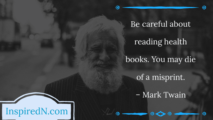 The funny quotation by Mark Twain on health books