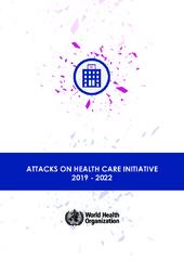 Attacks on health care initiative 2019–2022