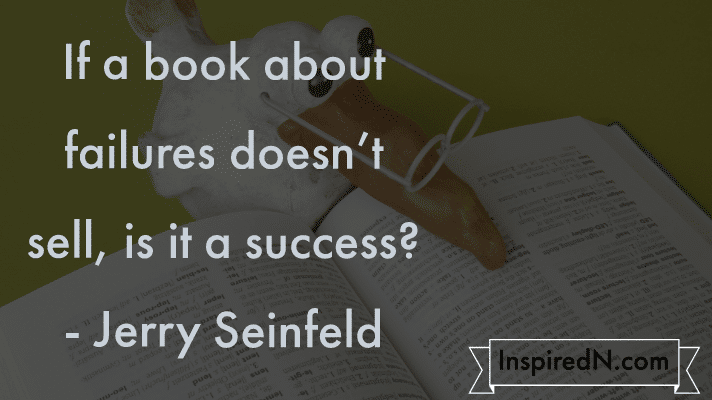 Funny saying by Jerry Seinfeld on success failure and books
