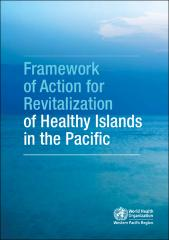 Framework of action for revitalization of healthy islands in the Pacific
