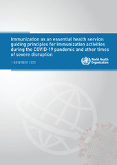 Immunization as an essential health service: guiding principles for immunization activities during the COVID-19 pandemic and other times of severe disruption