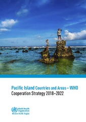 WHO Country Cooperation Strategy 2018-2022 : Pacific Island Countries and Areas