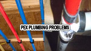 Pex Plumbing Problems