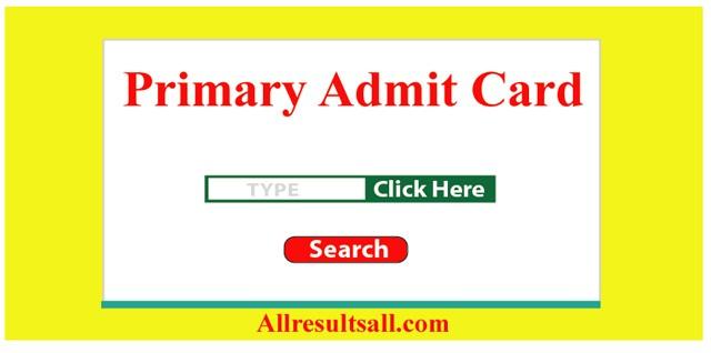 Primary Admit Card BD (www.dpe.teletalk.com.bd) - All Results All