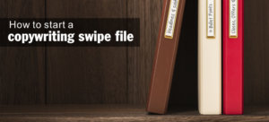 How to build your own copywriting swipe file